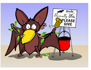 If bats had colorful feathers...2013/14 Annual Appeal