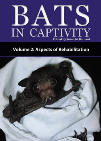 Bats In Captivity - Volume 2 (Edited by Susan M. Barnard)